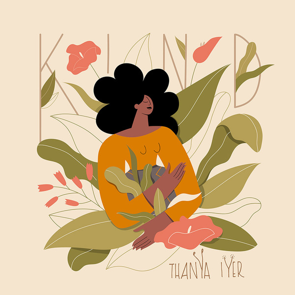 the album art for KIND by Thanya Iyer
