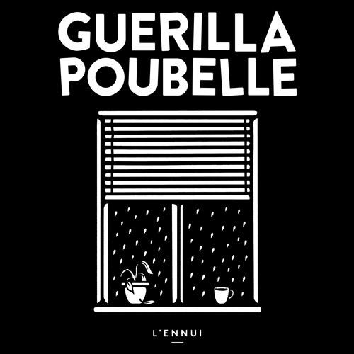 Guerilla Poubelle - TS l'ennui