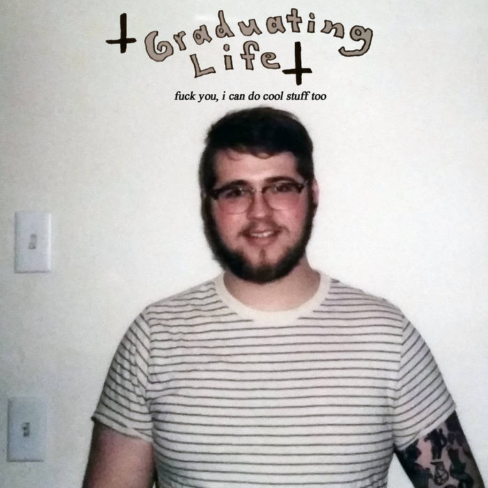 Graduating Life - Fuck You, I Can Do Cool Stuff Too + Freakin' Weekin' CD