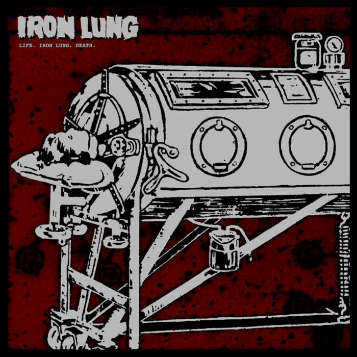 IRON LUNG - Life. Iron Lung. Death. LP