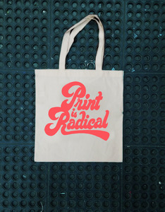 Print is Radical - Tote