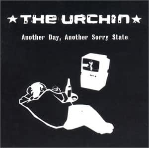 The Urchin - Another day, another sorry state