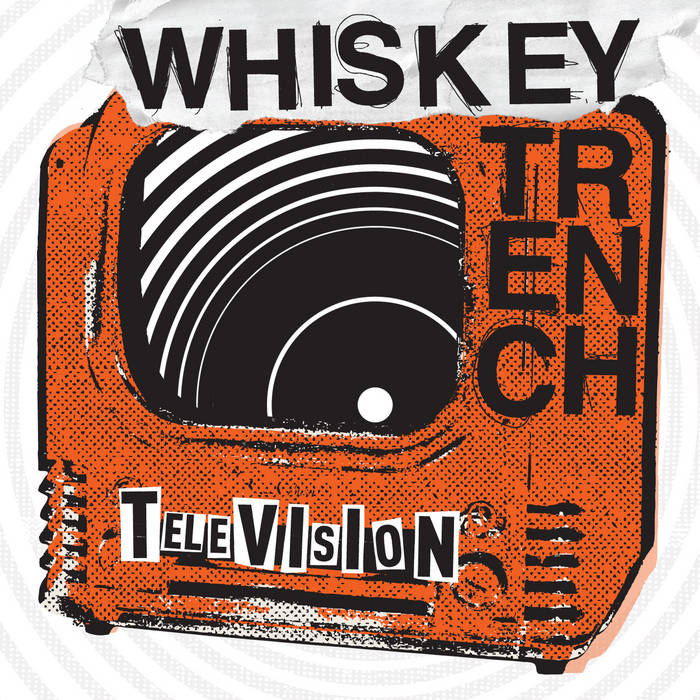 Whiskey Trench - Television