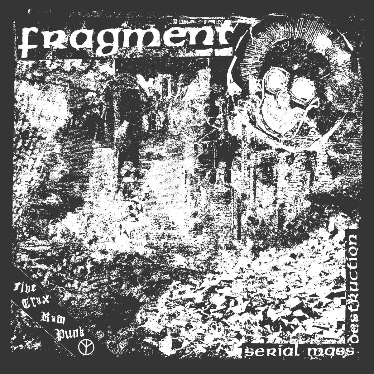 FRAGMENT - Serial Mass Destruction 7