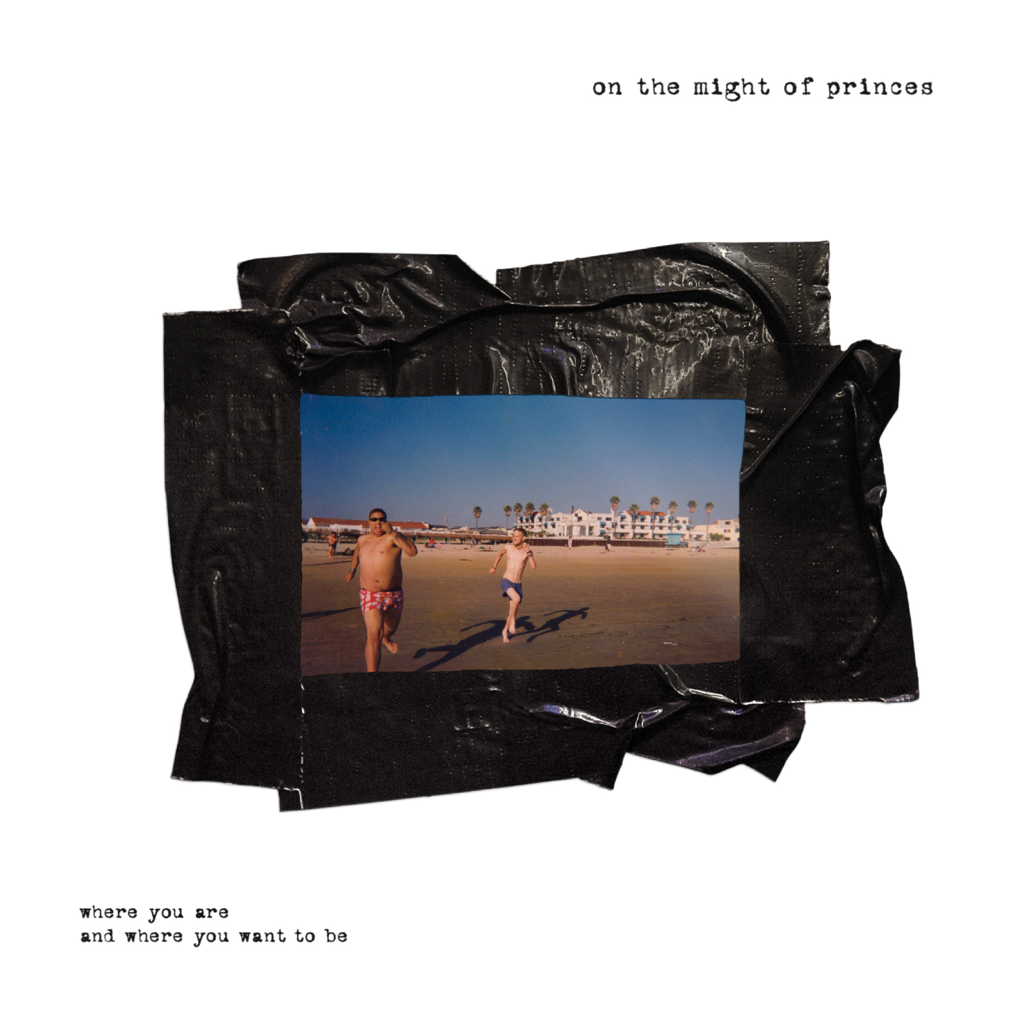 On The Might of Princes - Where You Are And Where You Want To Be LP