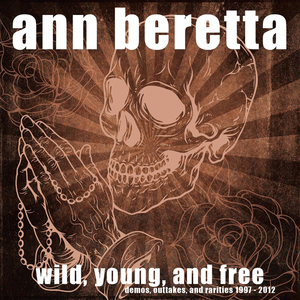 Wild, Young, and Free (Demos and Outtakes - Extended Version)