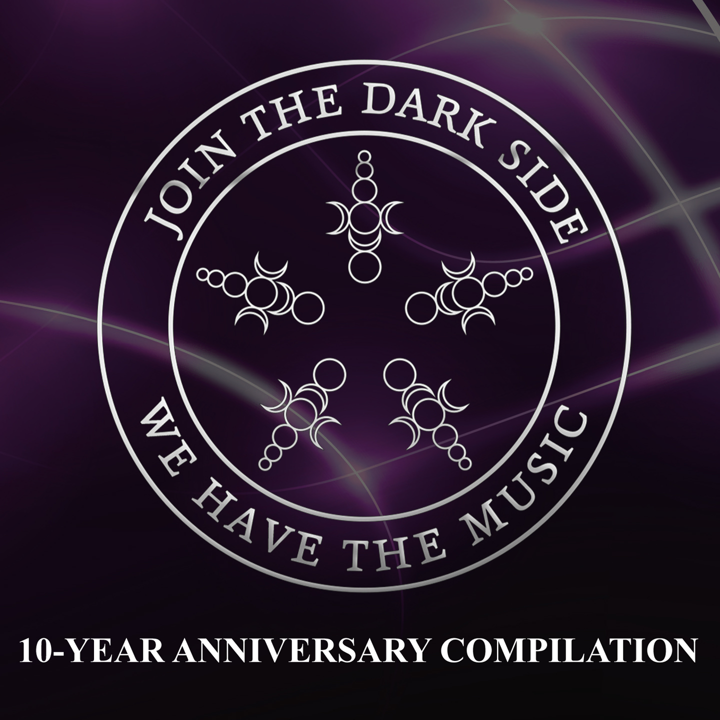 Join the dark side, we have the music! (10​-​Year Anniversary Compilation)