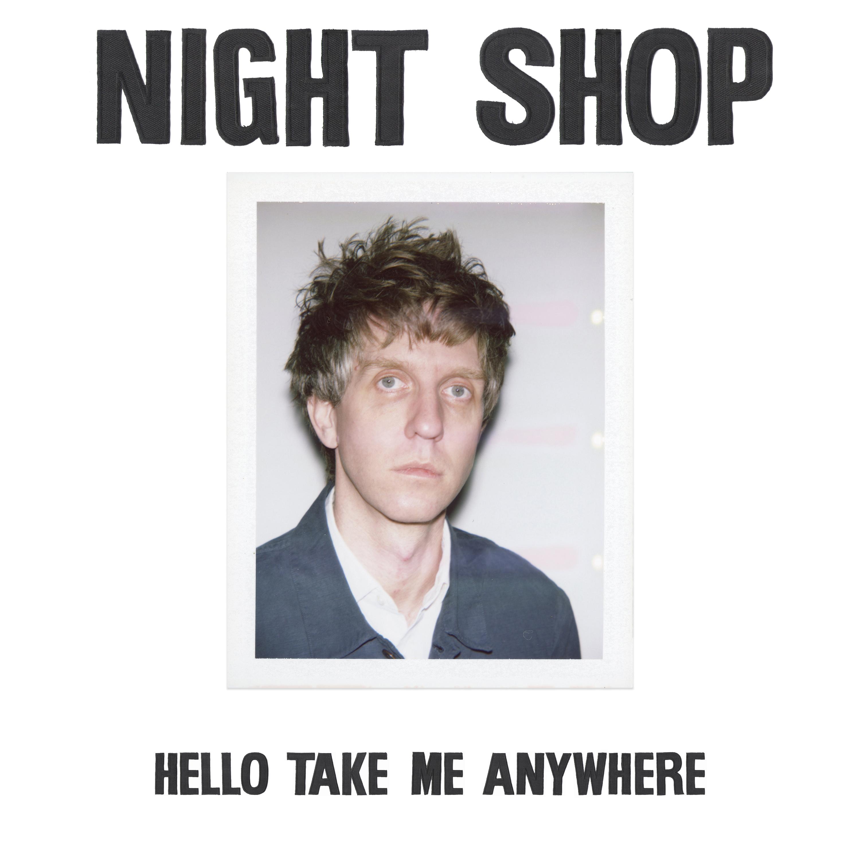 Night Shop - Hello Take Me Anywhere - Single