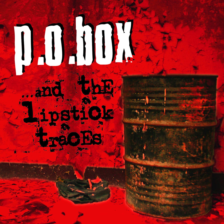 P.O.BOX - ...and the lipstick traces