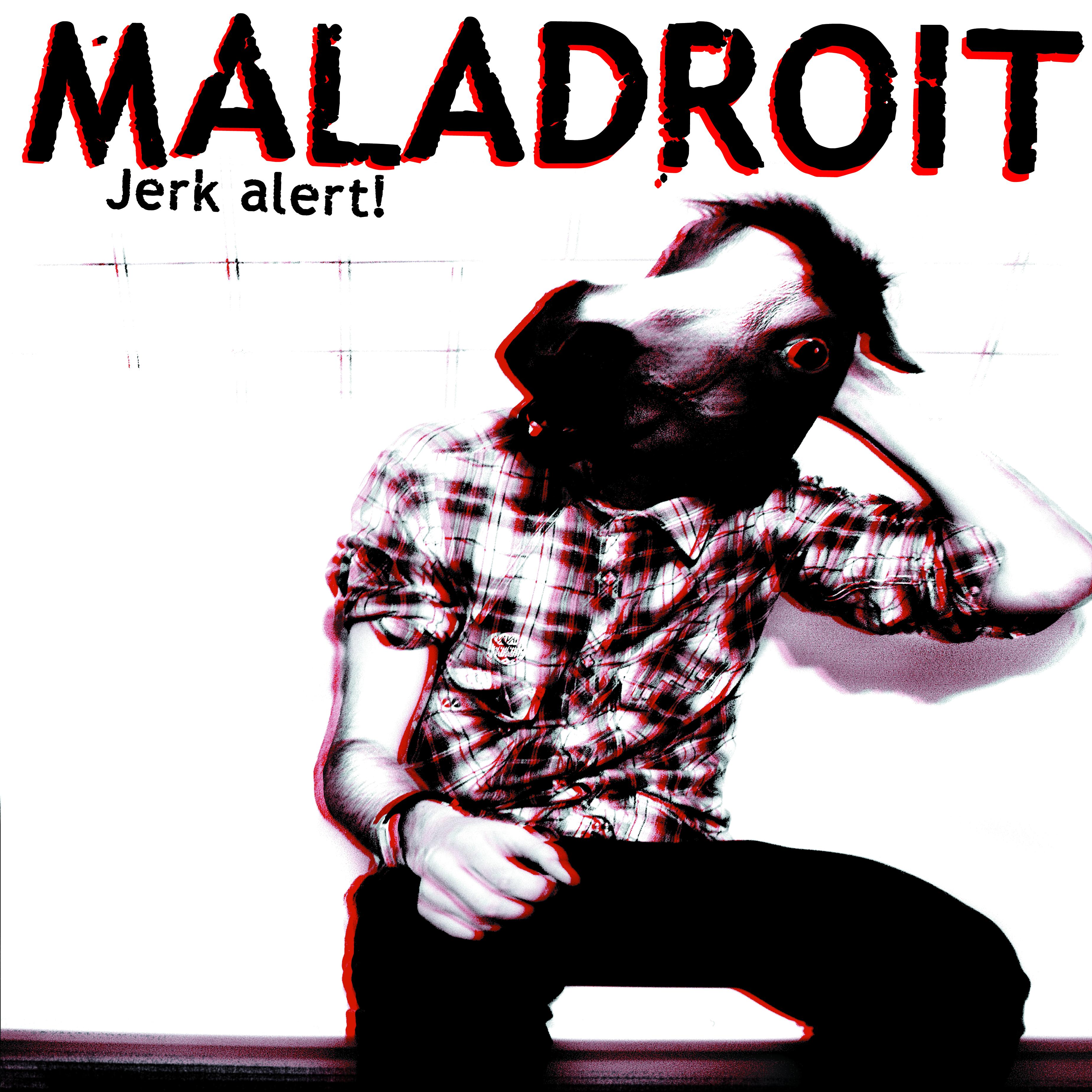 Maladroit - jerk alert !