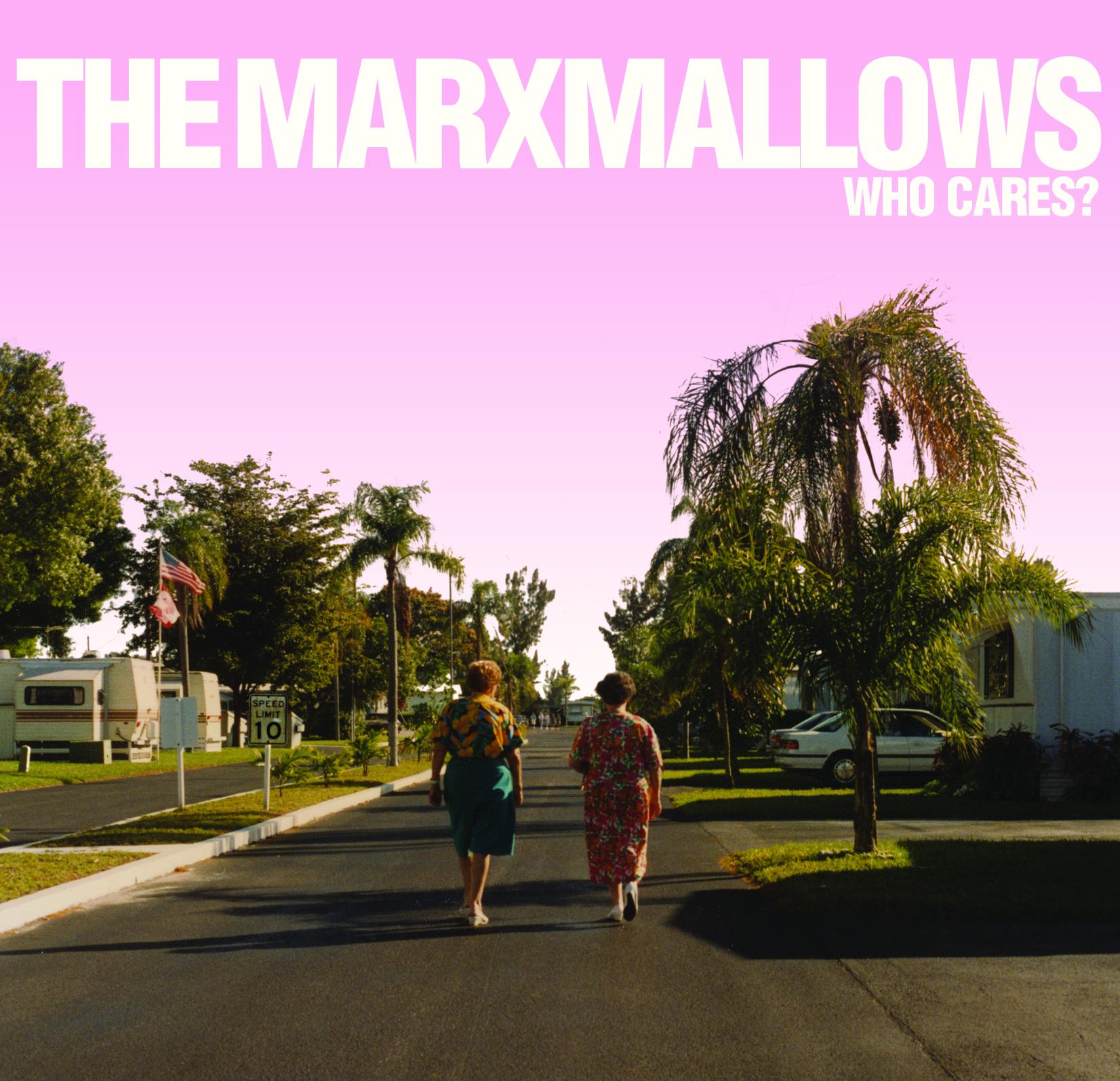 The Marxmallows - who cares ?