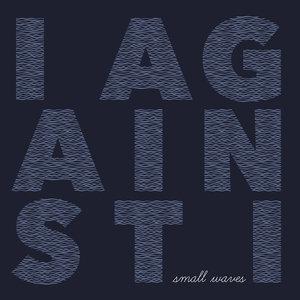 I Against I - Small Waves