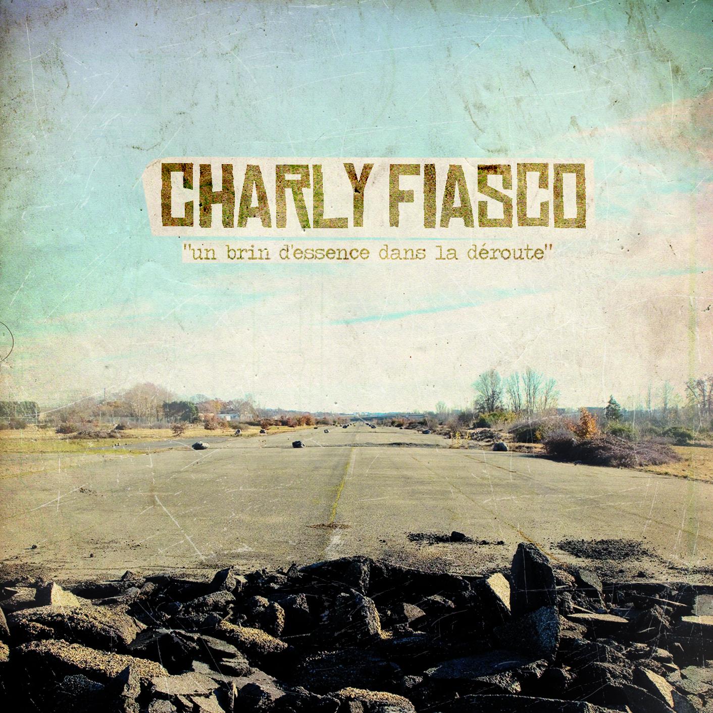 Charly Fiasco - un brin d'essence dans la déroute