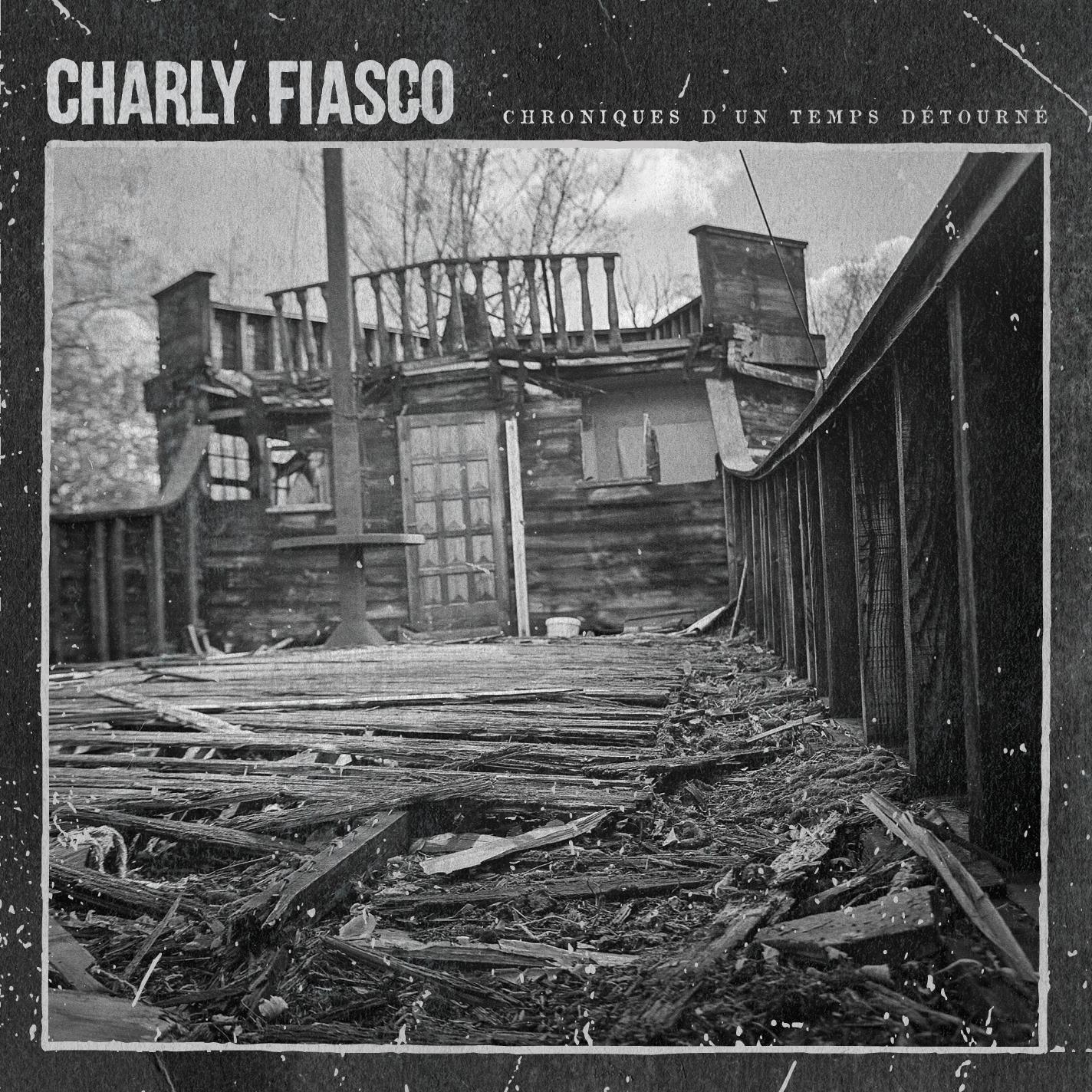 Charly Fiasco - chroniques d'un temps détourné