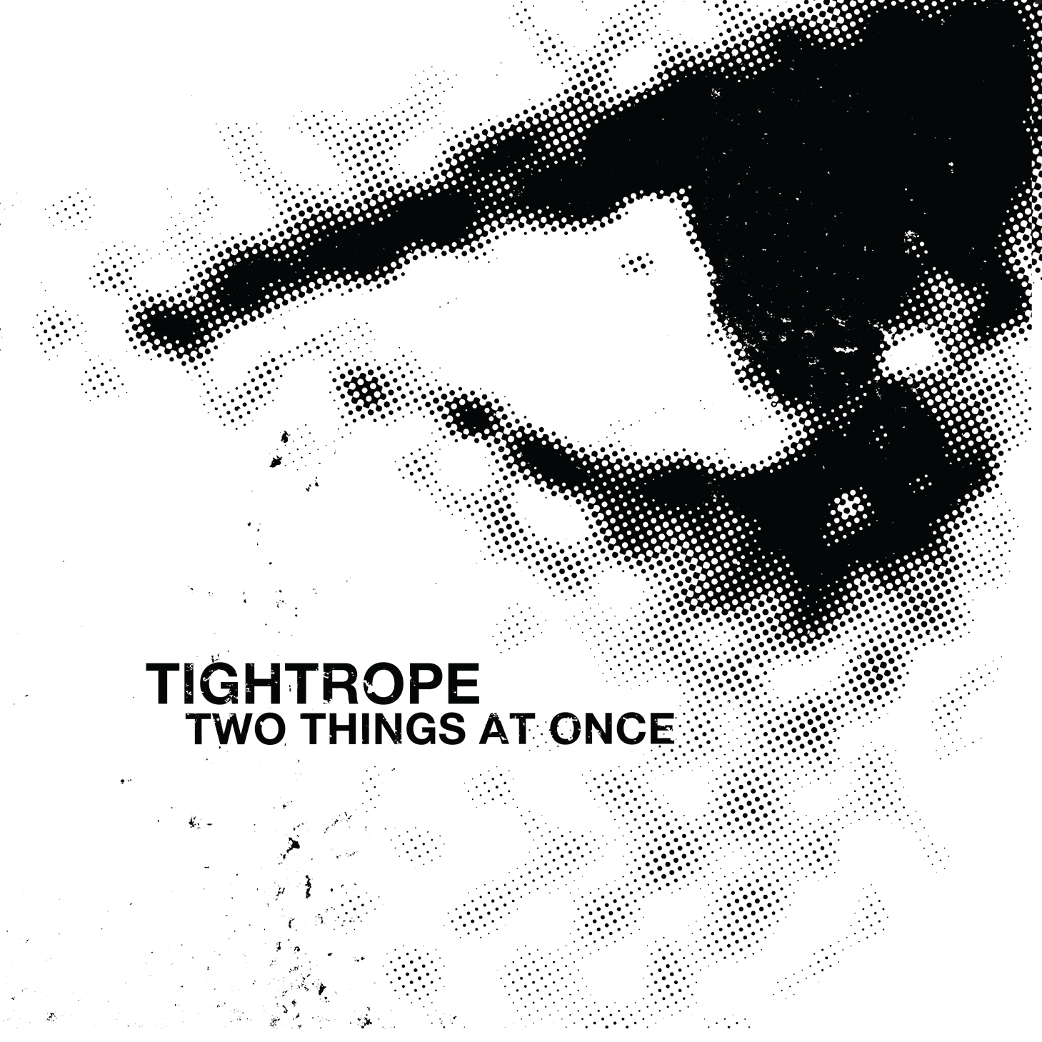 Tightrope - two things at once