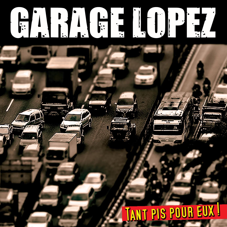 Garage Lopez - tant pis pour eux