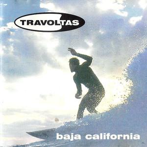 Travoltas - Baja California