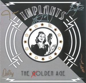 Implants – The Olden Age (10