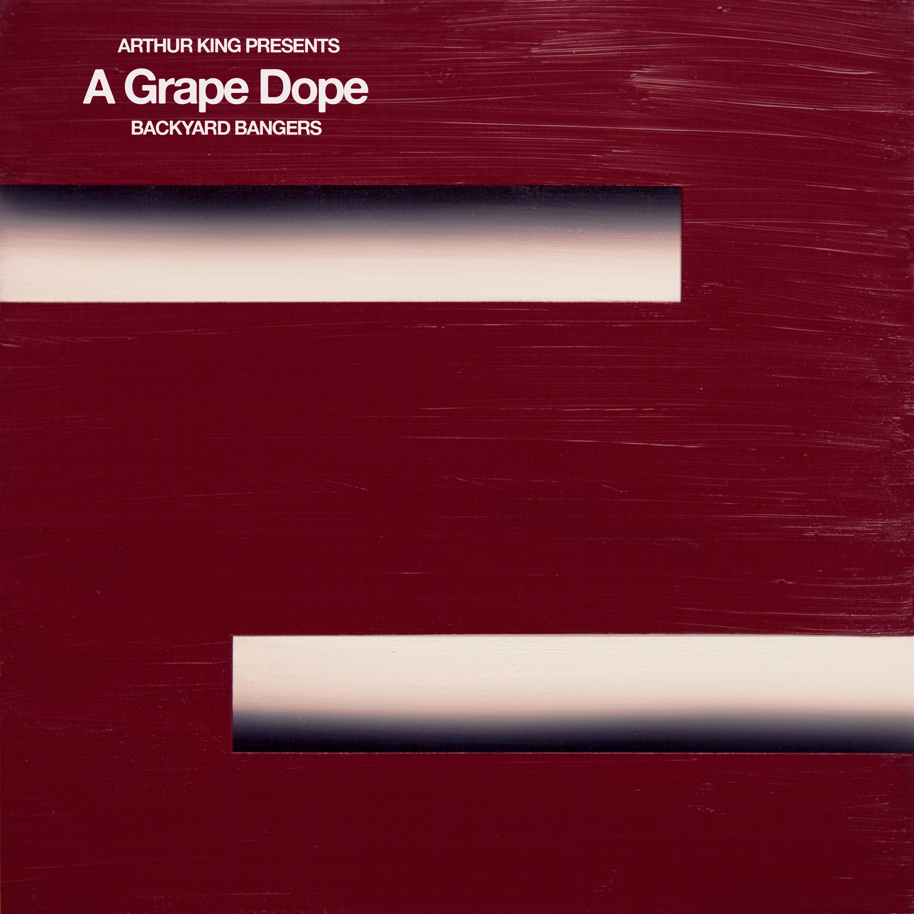 A Grape Dope - Arthur King Presents A Grape Dope: Backyard Bangers - Digital