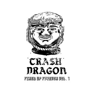 Trash Dragon - Fired Up Forever Vol. 1 out of 30 (5 left)