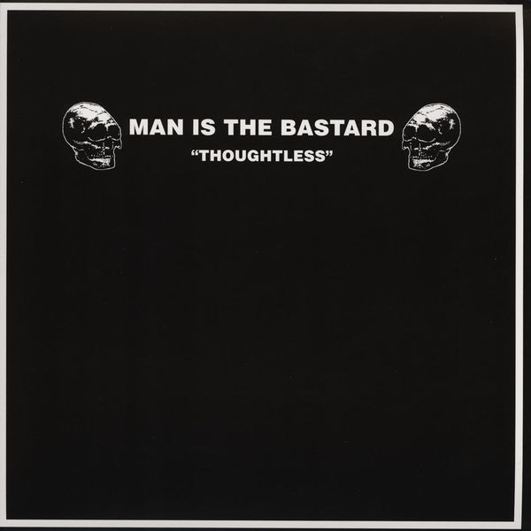 Man Is The Bastard - Thoughtless LP