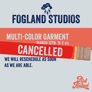 Multi Color Garment - Thursday Mar 12, 6-9pm
