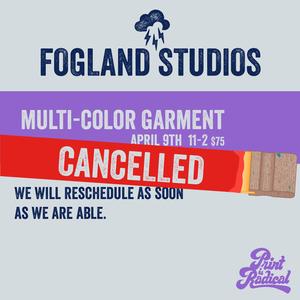 Multi Color Garment - Thursday Apr 9, 6-9pm