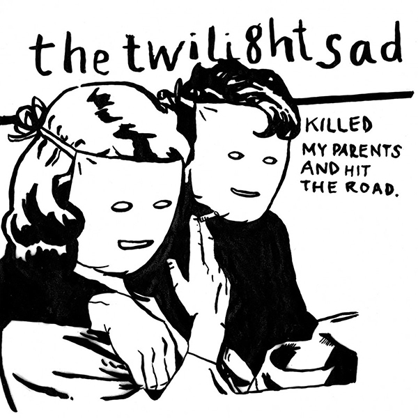 Twilight Sad, The - Killed My Parents and Hit the Road LP
