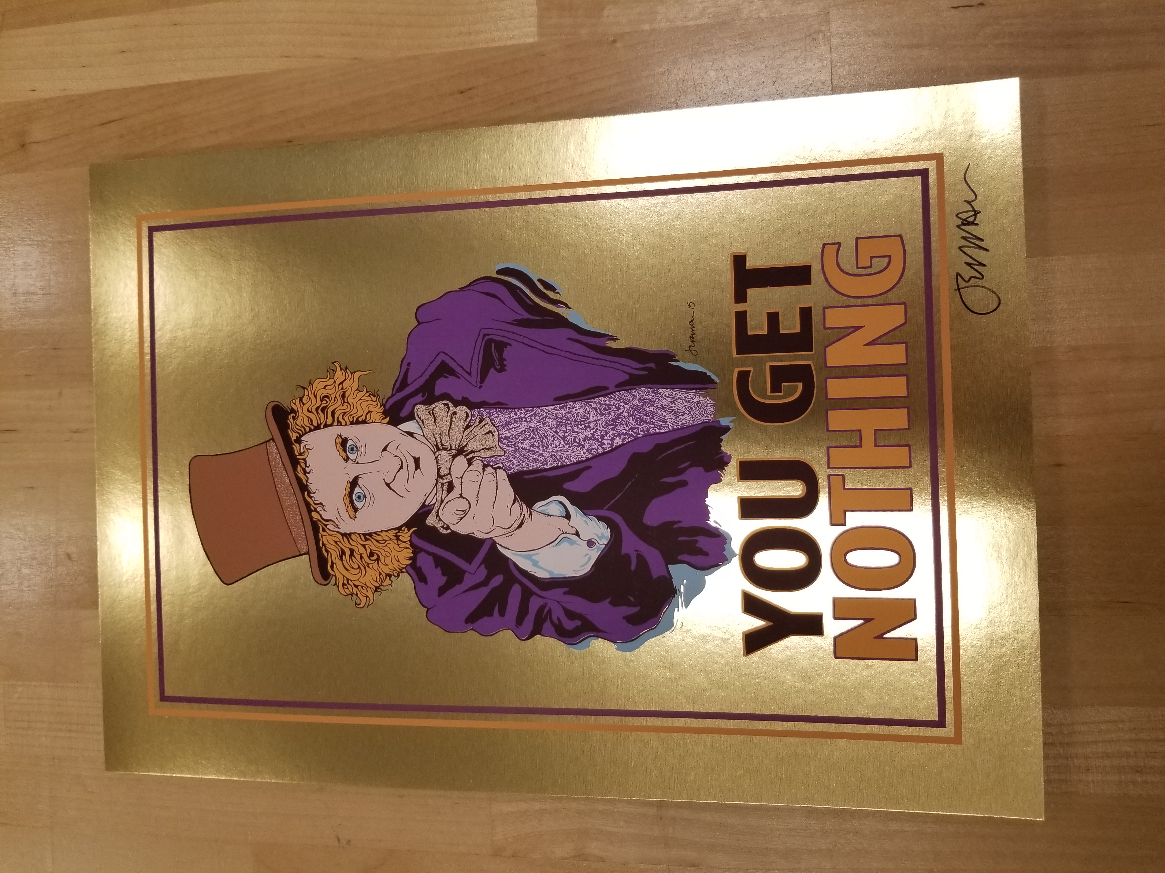 'YOU GET NOTHING' Willy Wonka Mini Print (GOLDEN TICKET VARIANT)