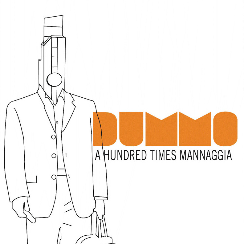 Dummo - A Hundred Times Mannaggia CD