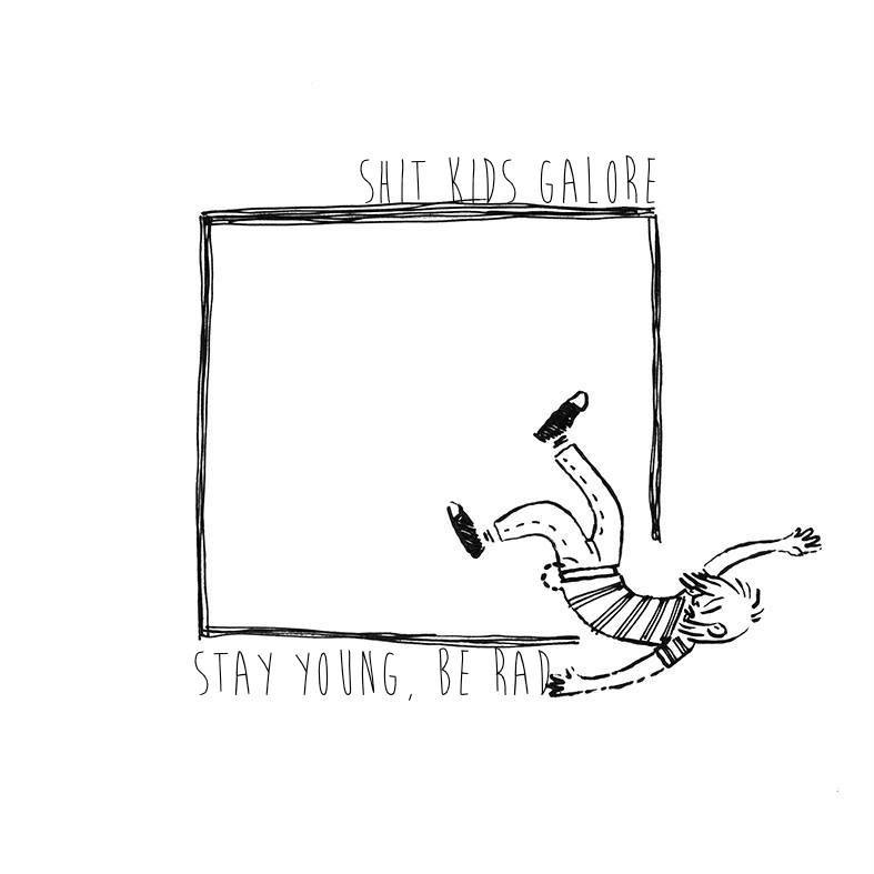 Shit Kids Galore - Stay Young, Be Rad CD