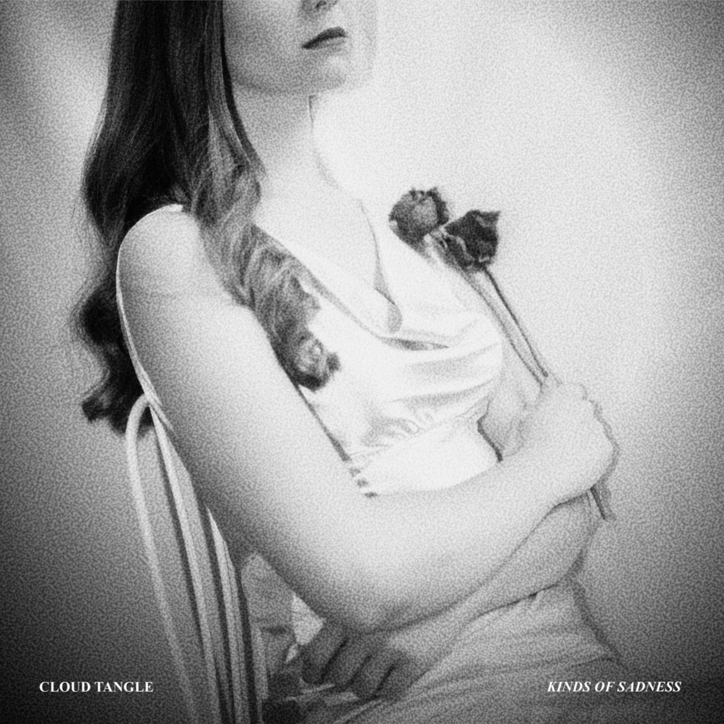 Cloud Tangle - 'Kinds of Sadness'