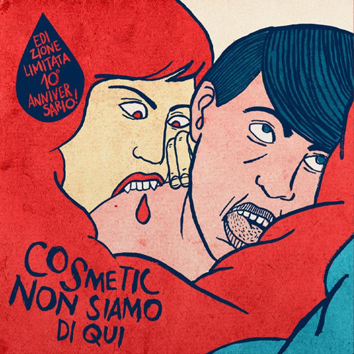 Cosmetic - Non siamo di qui 10° anniversario LP