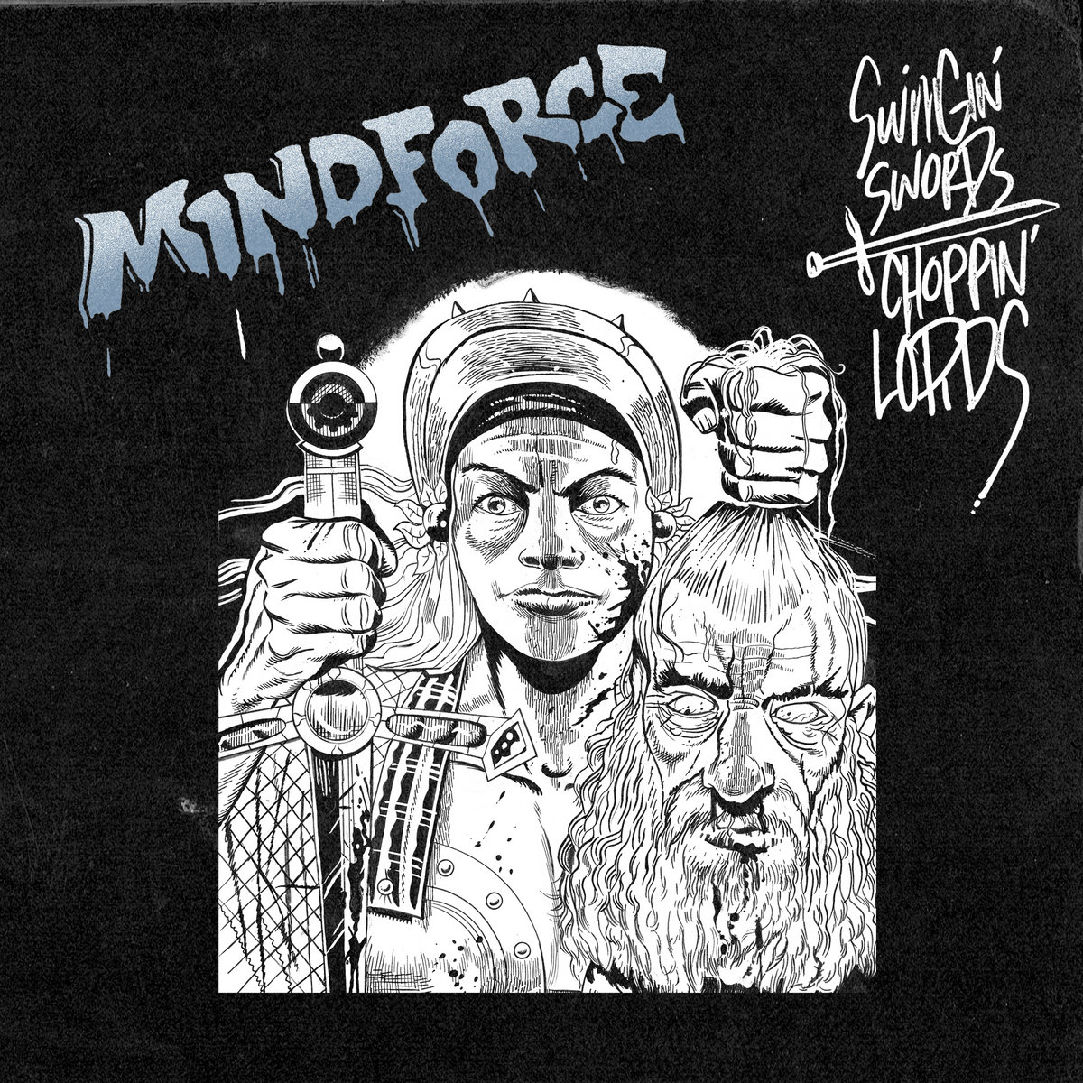 Mindforce - Swingin' Swords, Choppin' Lords