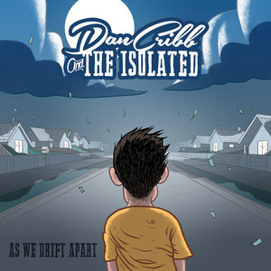 Dan Cribb & The Isolated - As We Drift Apart