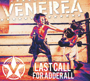Venerea ‎– Last Call For Adderall