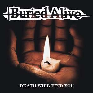 Buried Alive 'Death Will Find You'