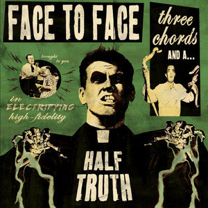 Face To Face ‎– Three Chords And A Half Truth