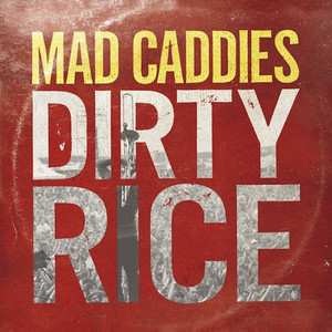 Mad Caddies – Dirty Rice