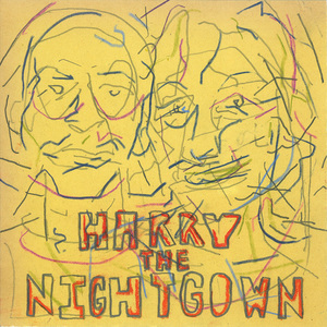 Harry the Nightgown - S/T