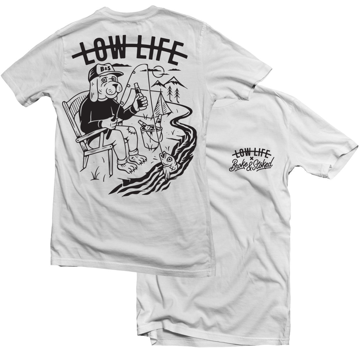 Broke and Stoked - TS Low Life DOG