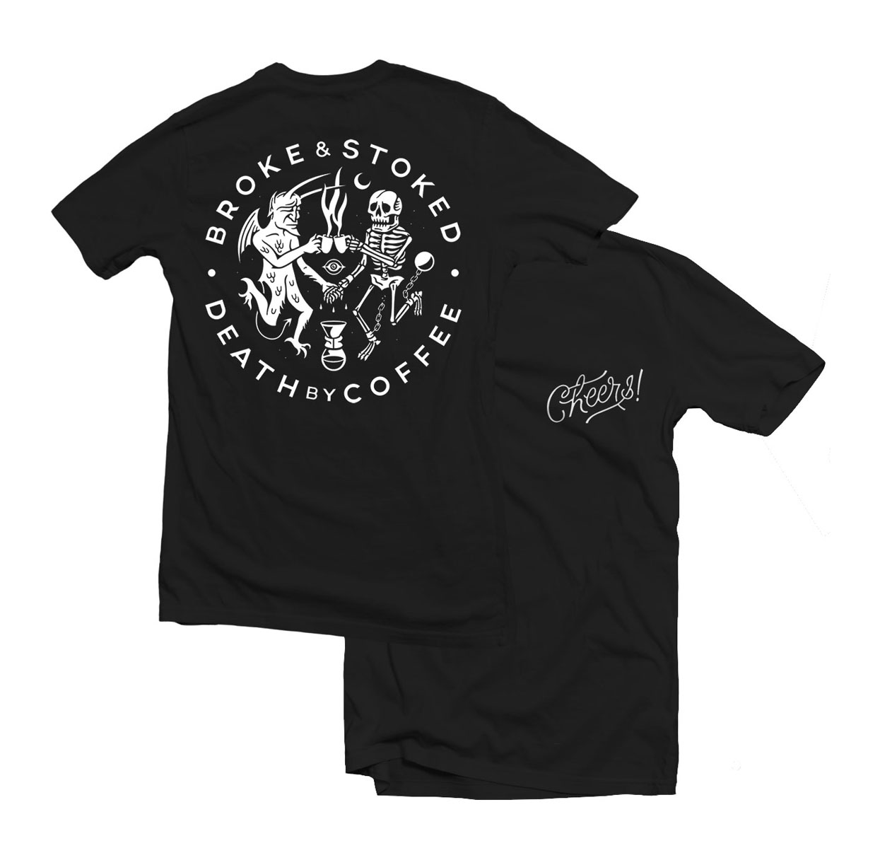 Broke and Stoked / Death By Coffee - TS Cheers!