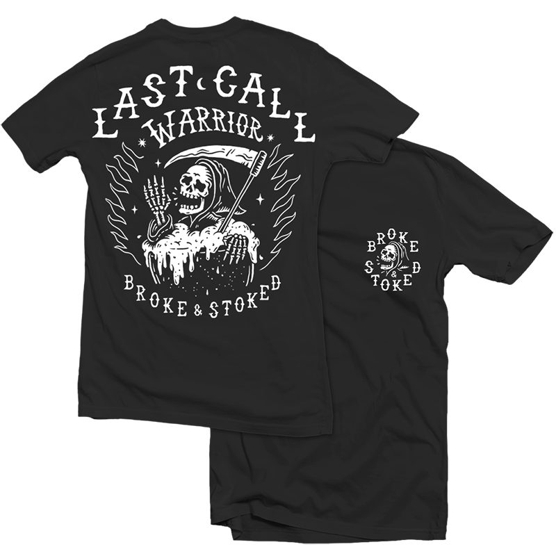 Broke and Stoked - TS Last Call Warrior