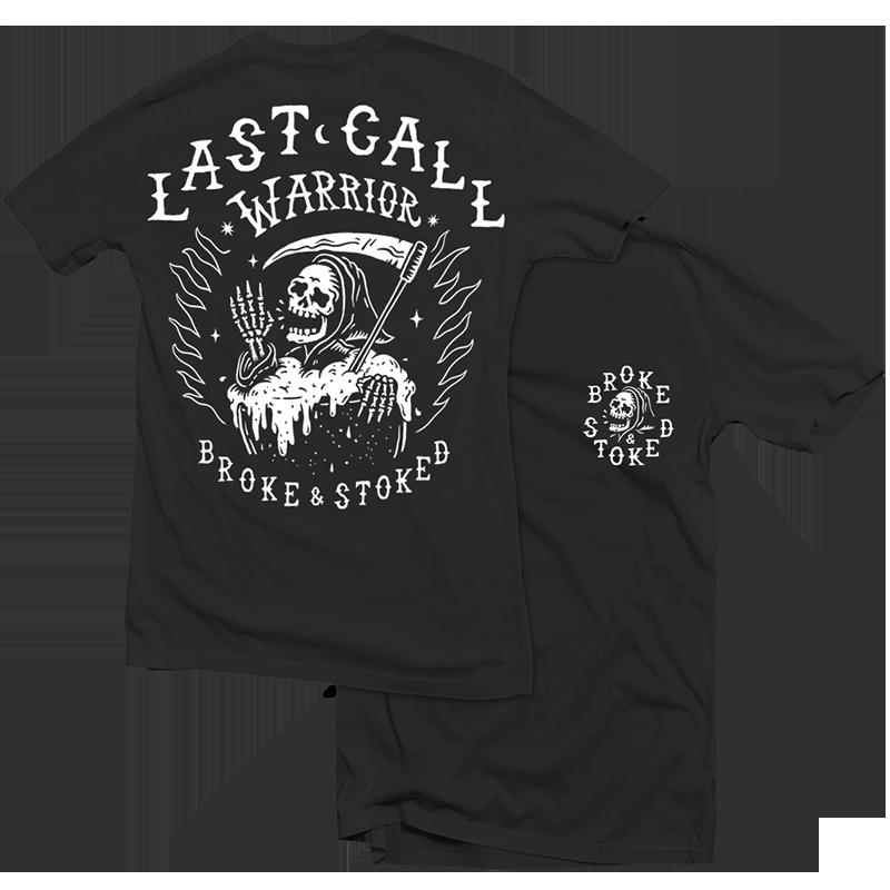 Broke and Stoked - TS Last Call Warrior