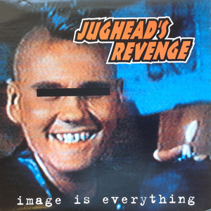 049 Jughead's Revenge - Image Is Everything