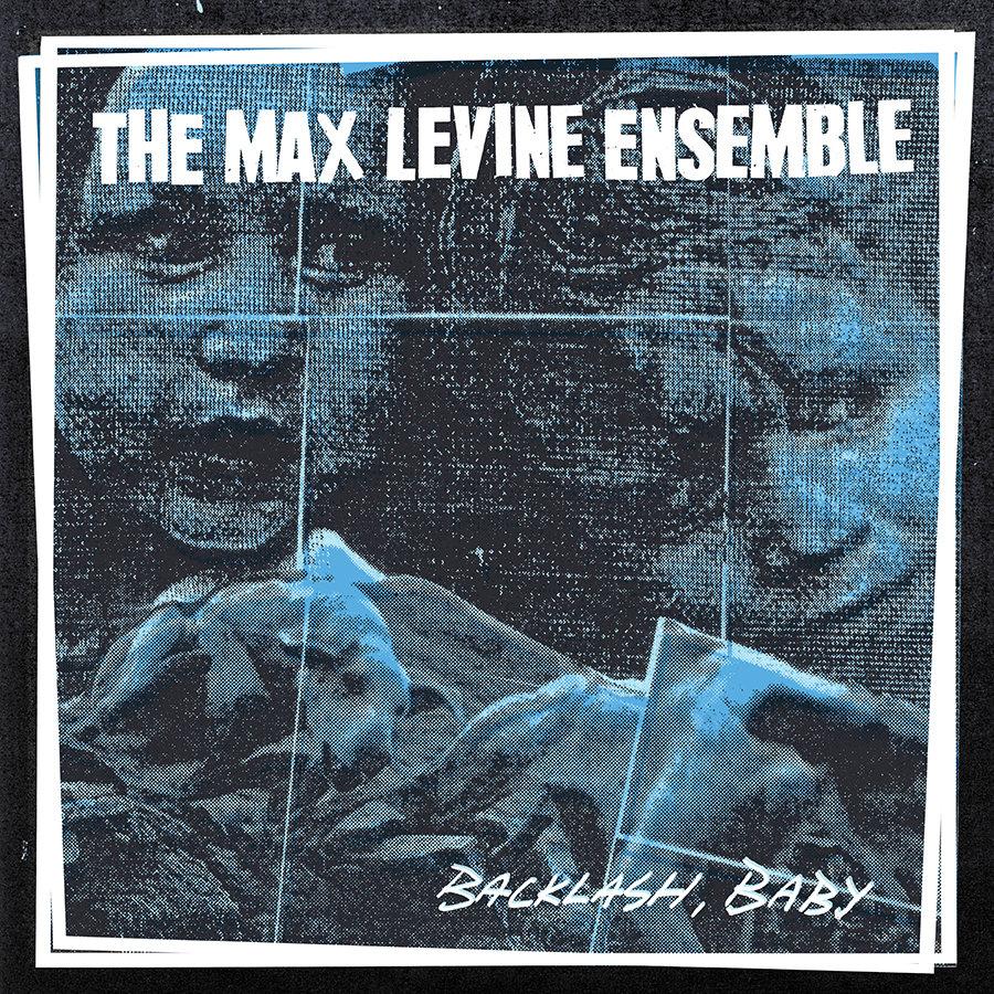 The Max Levine Ensemble - Backlash, Baby LP