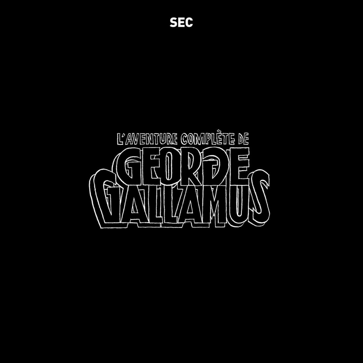 SEC - L'aventure complète de George Gallamus