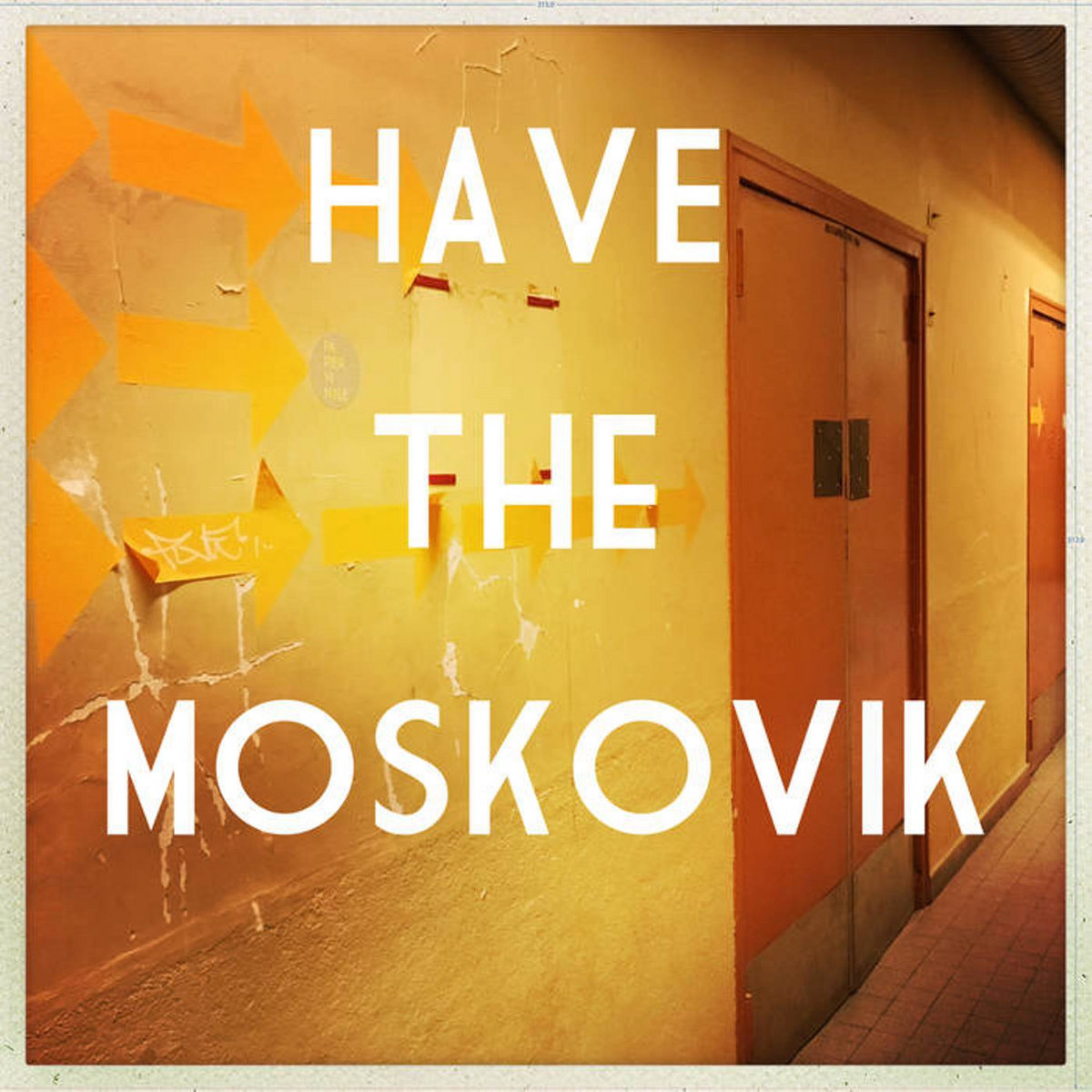 HAVE THE MOSCOVIK - Papier Vinyle
