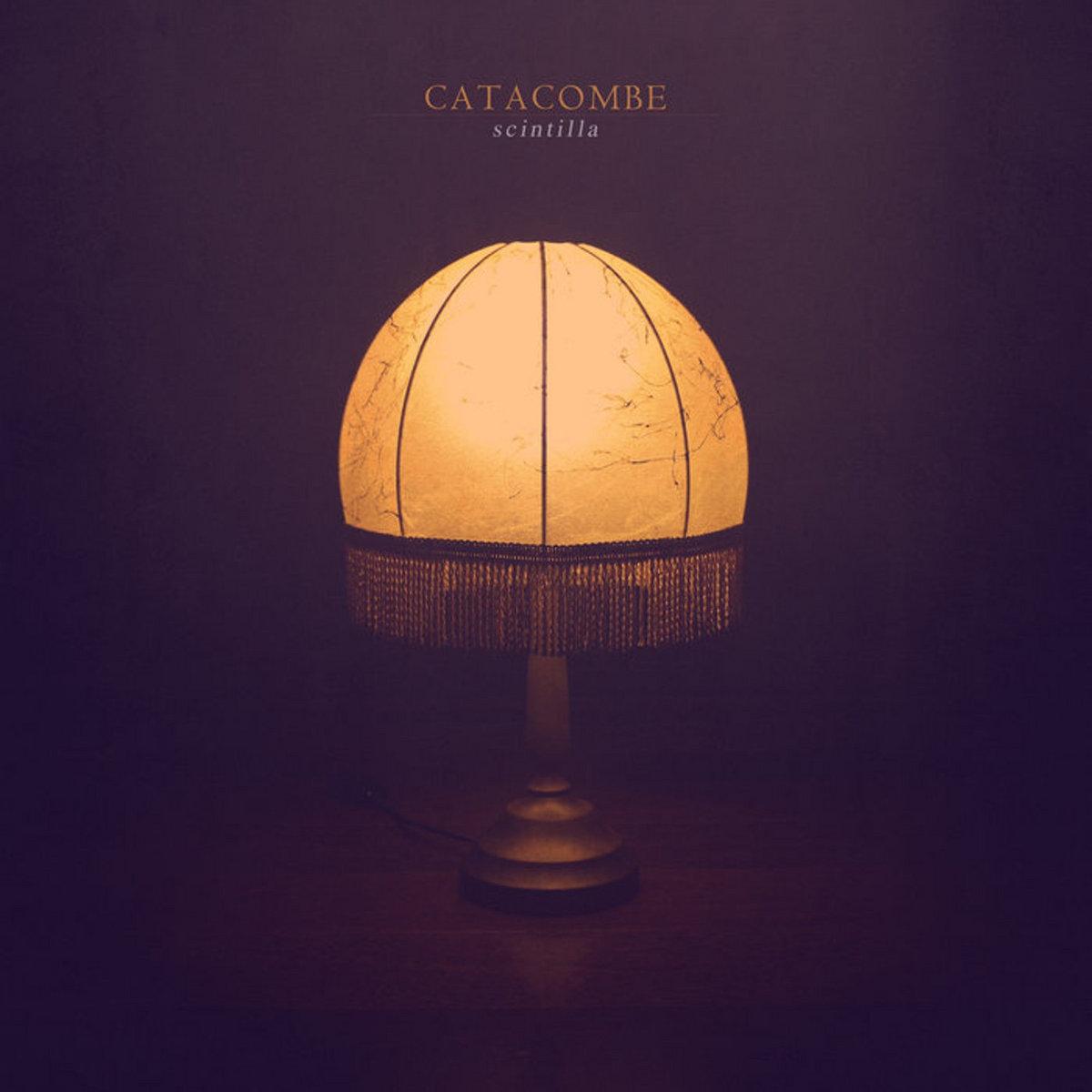 CATACOMBE - Scintilla