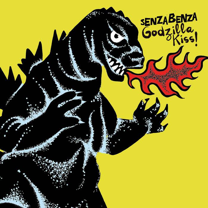 Senzabenza - Godzilla Kiss!